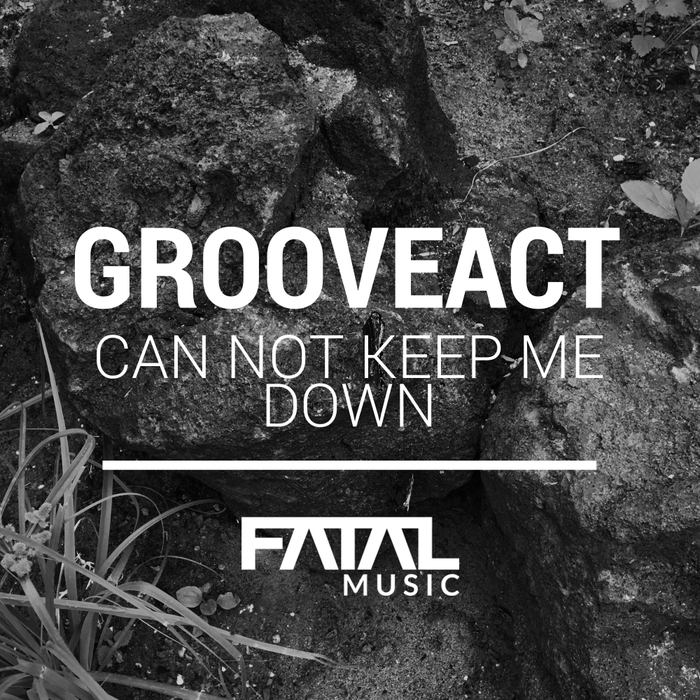 GROOVEACT - Can Not Keep Me Down