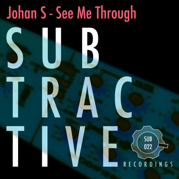 JOHAN S - See Me Through