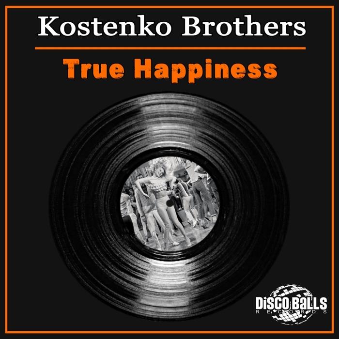 KOSTENKO BROTHERS - True Happiness