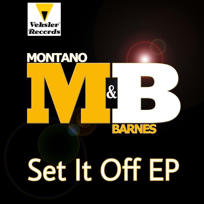 MONTANO & BARNES - Set It Off EP