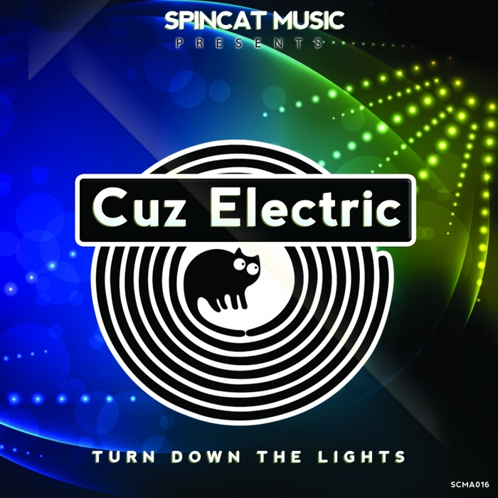 CUZ ELECTRIC - Turn Down The Lights