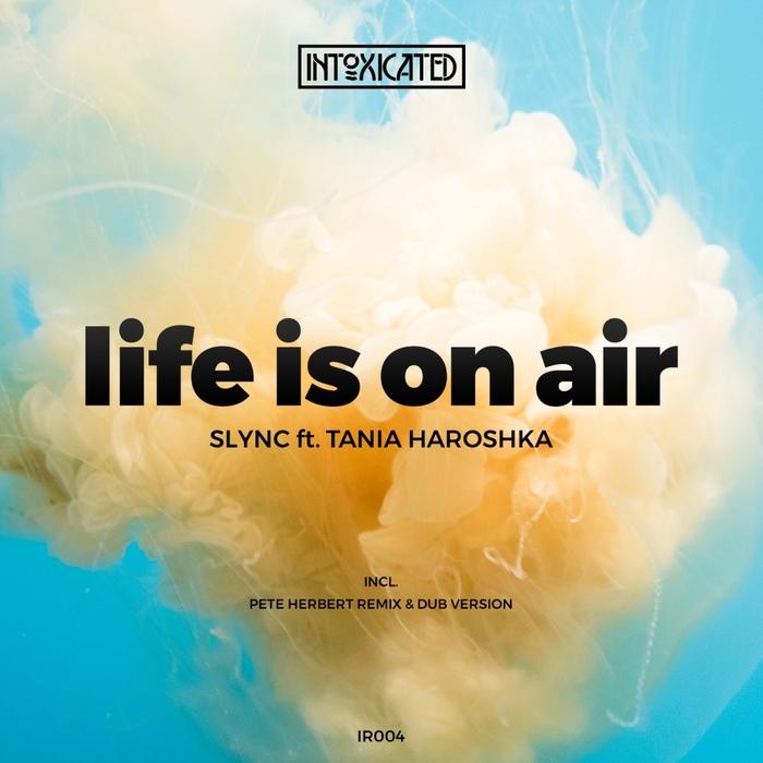 TANIA HAROSHKA/SLYNC - Life Is On Air