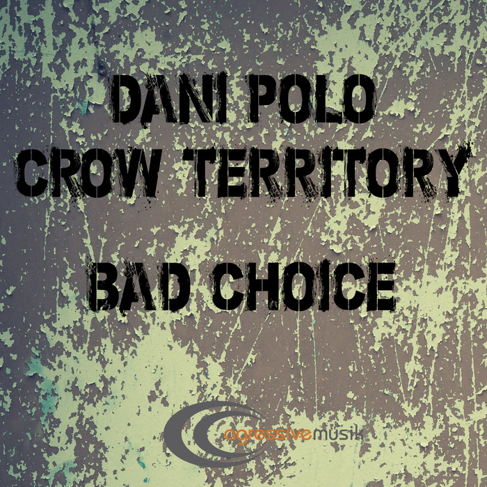 DANI POLO & CROW TERRITORY - Bad Choice
