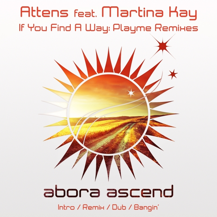 ATTENS feat MARTINA KAY - If You Find A Way (Playme Remixes)