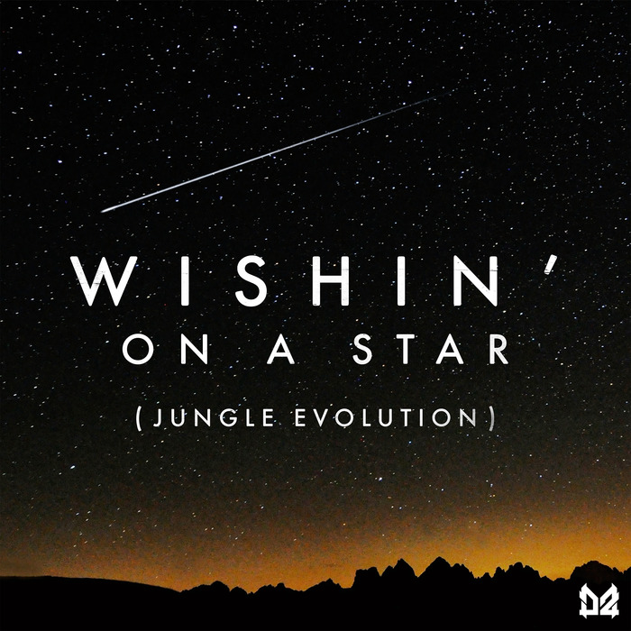 DOPE AMMO/RIO HELLYER - Wishin' On A Star (Jungle Evolution)
