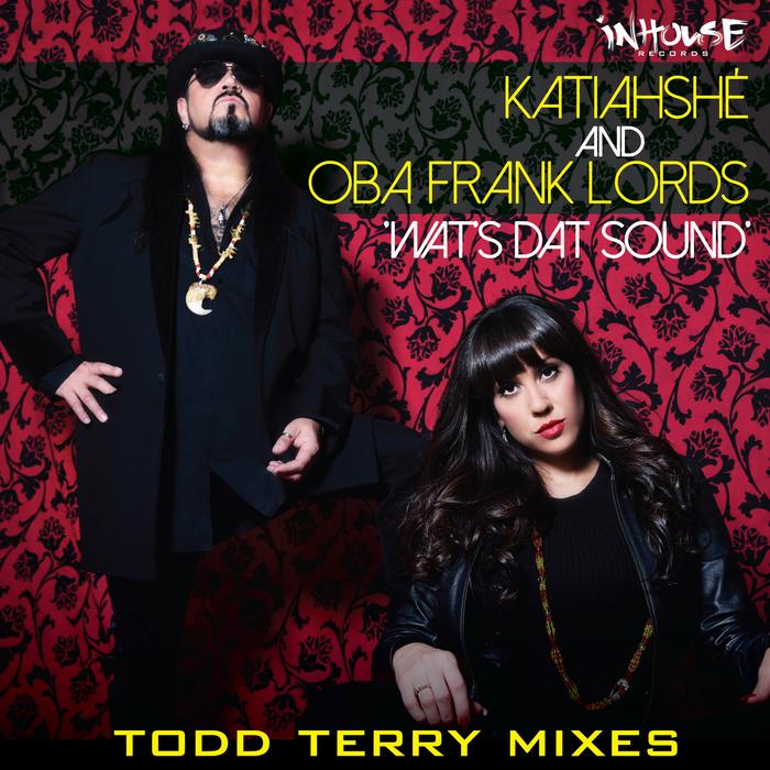 KATIAHSHE/OBA FRANK LORDS - Wat's Dat Sound (Remixes)