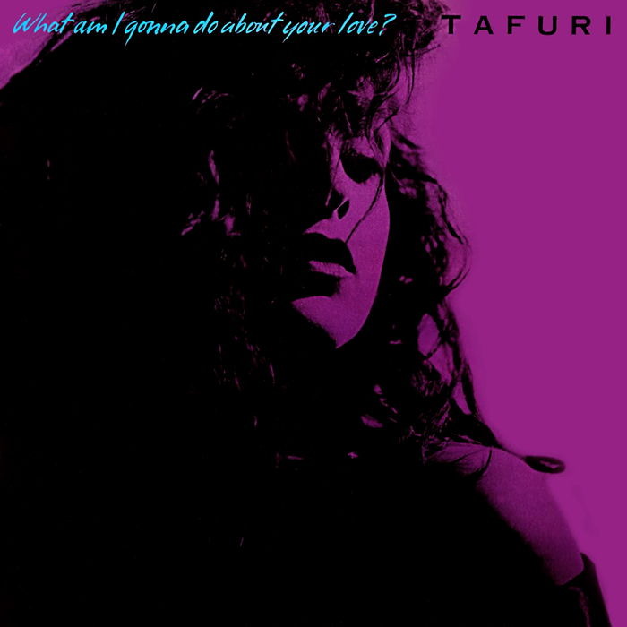 TAFURI - What Am I Gonna Do (about Your Love) ?