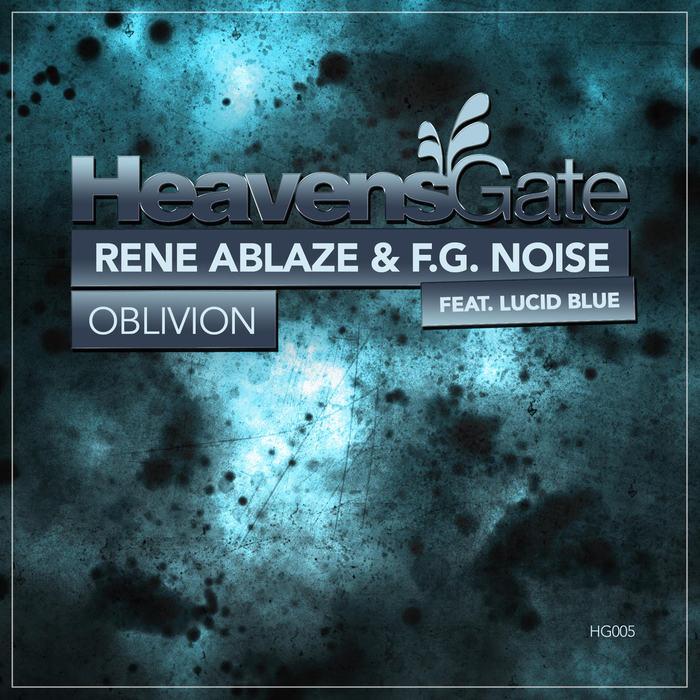 RENE ABLAZE & FG NOISE feat LUCID BLUE - Oblivion