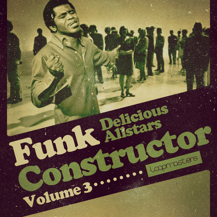 LOOPMASTERS - Delicious Allstars Funk Constructor Vol 3 (Sample Pack WAV/APPLE/LIVE/REASON)