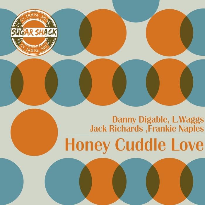 DANNY DIGABLE/L WAGGS/JACK RICHARDS/FRANKIE NAPLES - Honey Cuddle Love