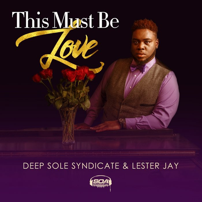 DEEP SOLE SYNDICATE & LESTER JAY - This Must Be Love