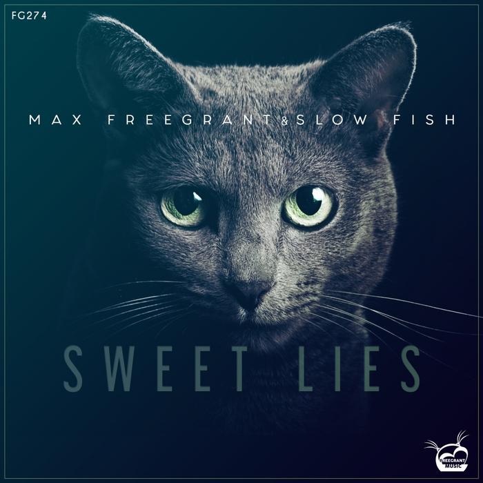 MAX FREEGRANT & SLOW FISH - Sweet Lies