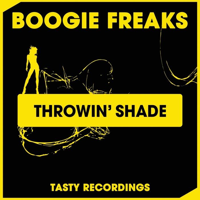BOOGIE FREAKS - Throwin' Shade