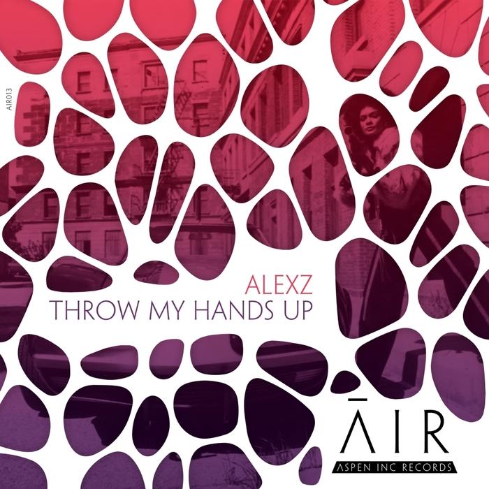 ALEXZ - Throw My Hands Up