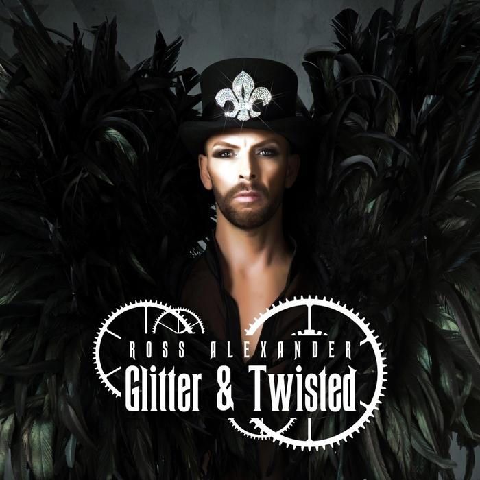 ROSS ALEXANDER - Glitter & Twisted