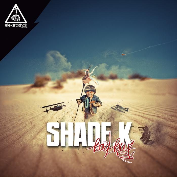 SHADE K - Bad Boyz