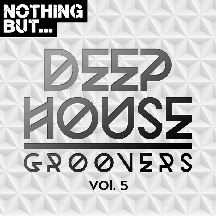 VARIOUS - Nothing But... Deep House Groovers Vol 05