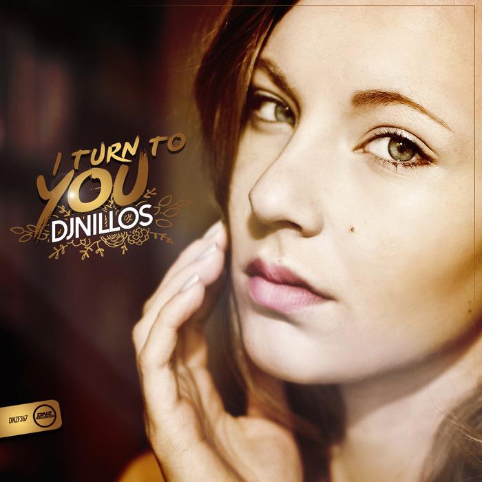 DJ NILLOS - I Turn To You