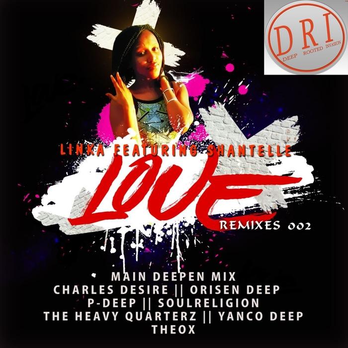 LINKA feat SHANTELLE - Love Remixes 002