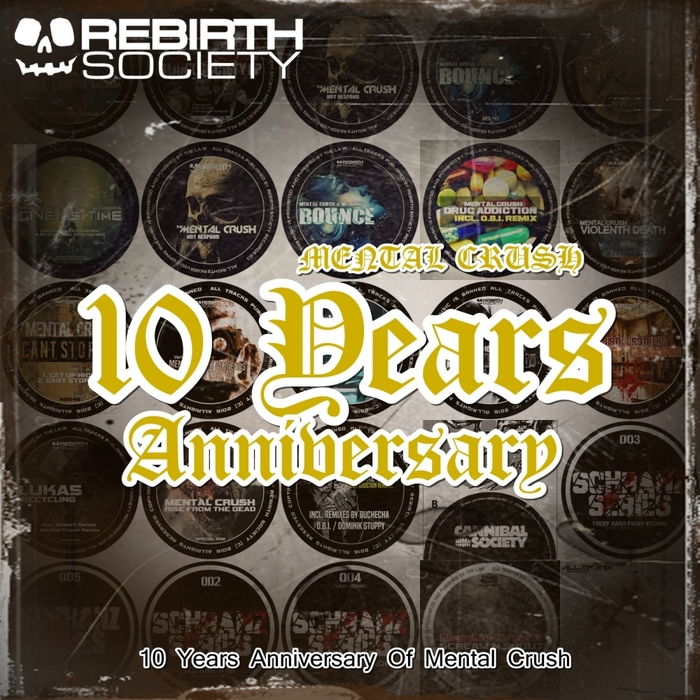 MENTAL CRUSH - 10 Years Anniversary