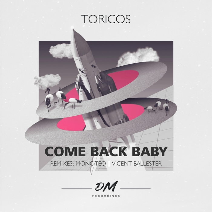 TORICOS - Come Back Baby