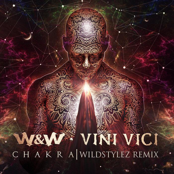 W&W X VINI VICI - Chakra