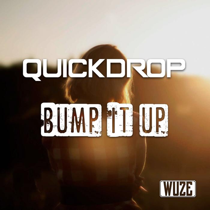 Quickdrop-Bump It Up