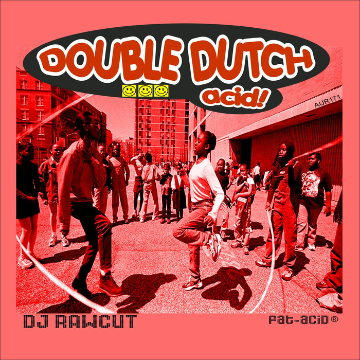 DJ RAWCUT - Double Dutch Acid