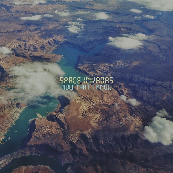 SPACE INVADAS - Now That I Know