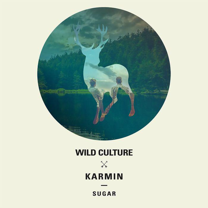 WILD CULTURE/KARMIN - Sugar (Remixes)