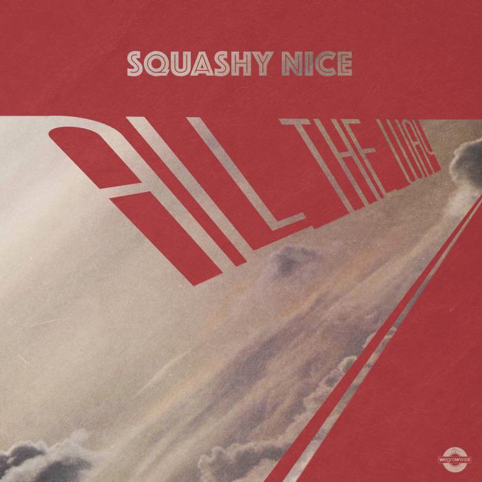 SQUASHY NICE - All The Way