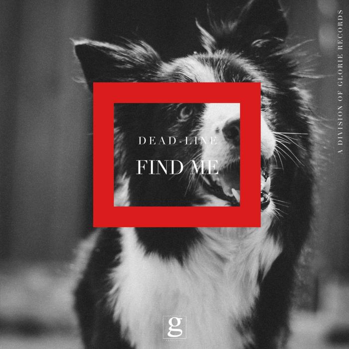 DEADLINE - Find Me