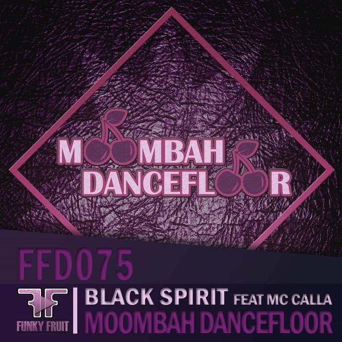BLACK SPIRIT feat MC CALLA - Moombah Dancefloor