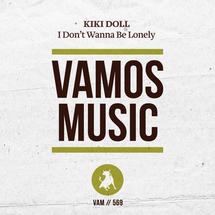 KIKI DOLL - I Don't Wanna Be Lonely