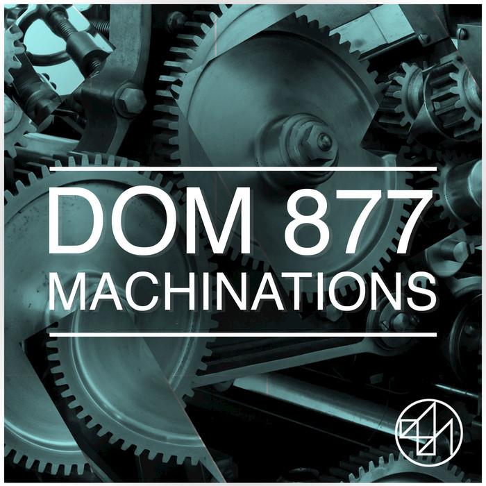 DOM 877 - Machinations