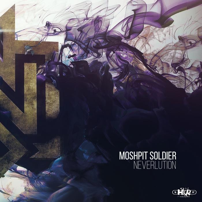 NEVERLUTION - Moshpit Soldier