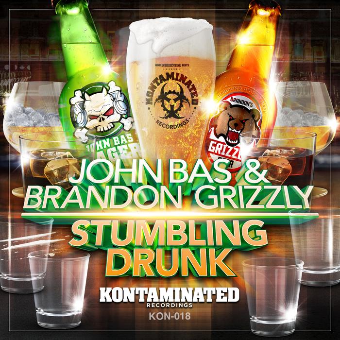 JOHN BAS/BRANDON GRIZZLY - Stumbling Drunk