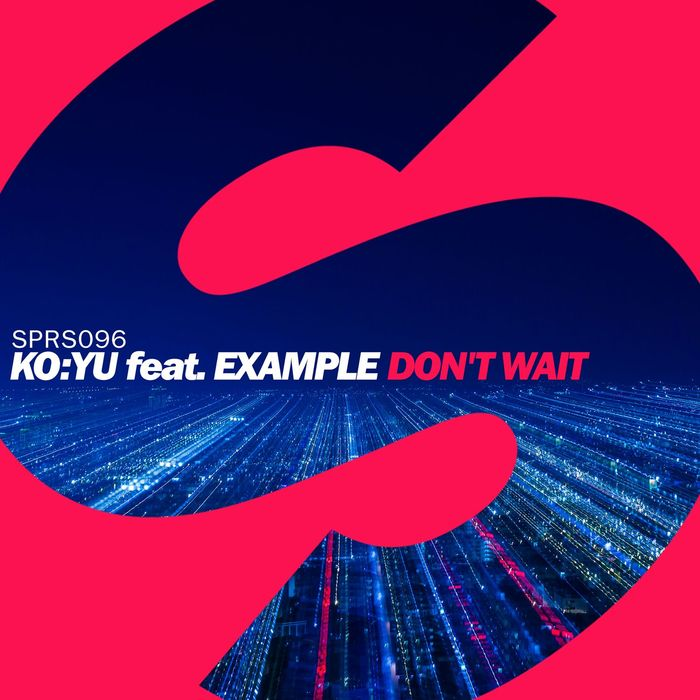 KO:YU feat EXAMPLE - Don't Wait