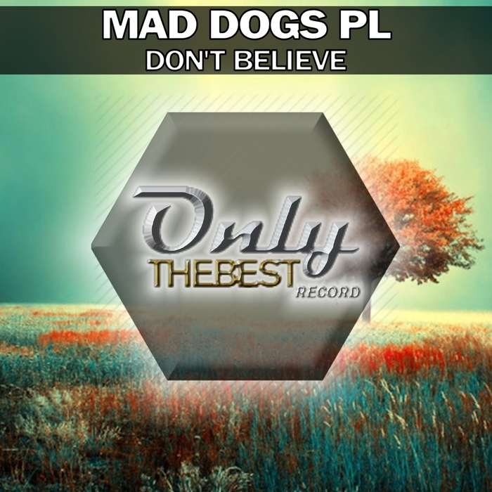 MAD DOGS PL - Don't Believe