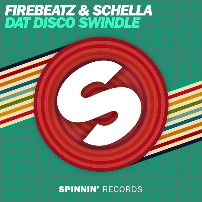FIREBEATZ/SCHELLA - Dat Disco Swindle