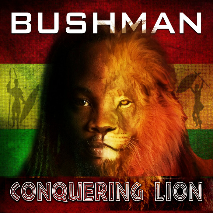 BUSHMAN - Conquering Lion