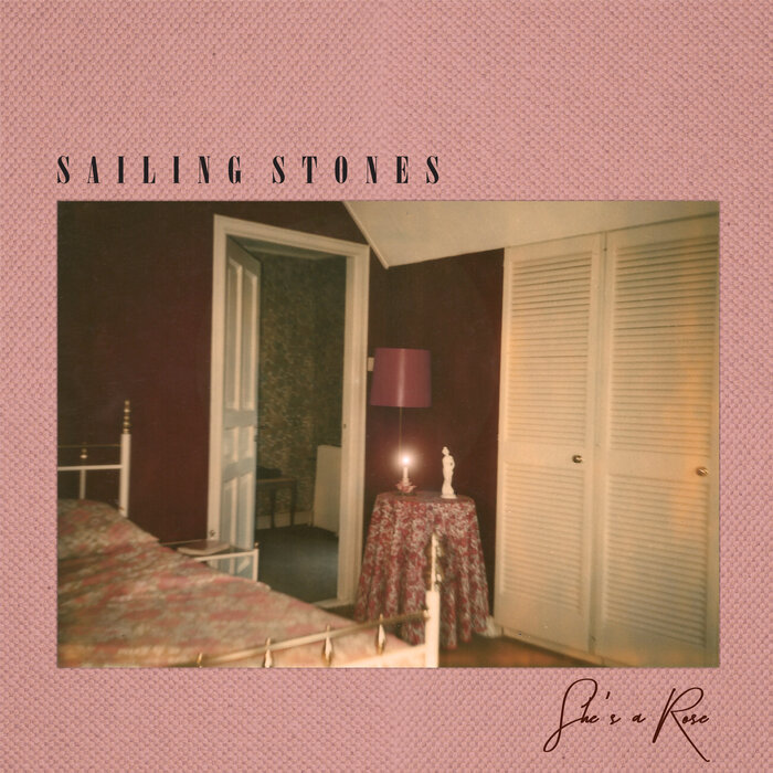 SAILING STONES - She's A Rose