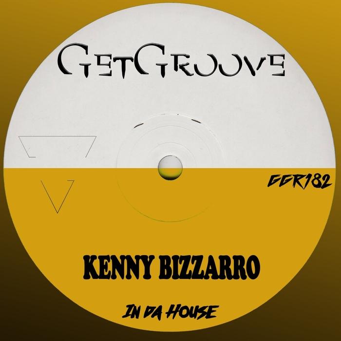 KENNY BIZZARRO - In Da House
