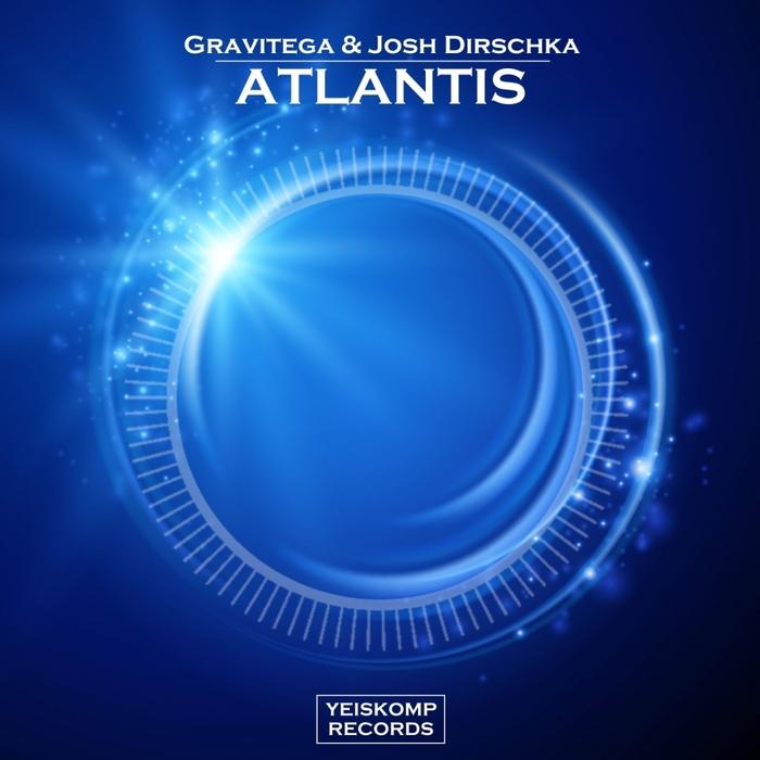 GRAVITEGA & JOSH DIRSCHKA - Atlantis