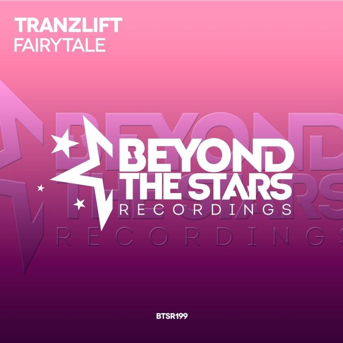TRANZLIFT - Fairytale