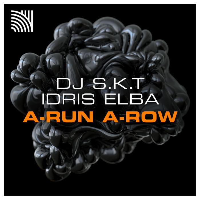 DJ SKT & IDRIS ELBA - A-Run A-Row