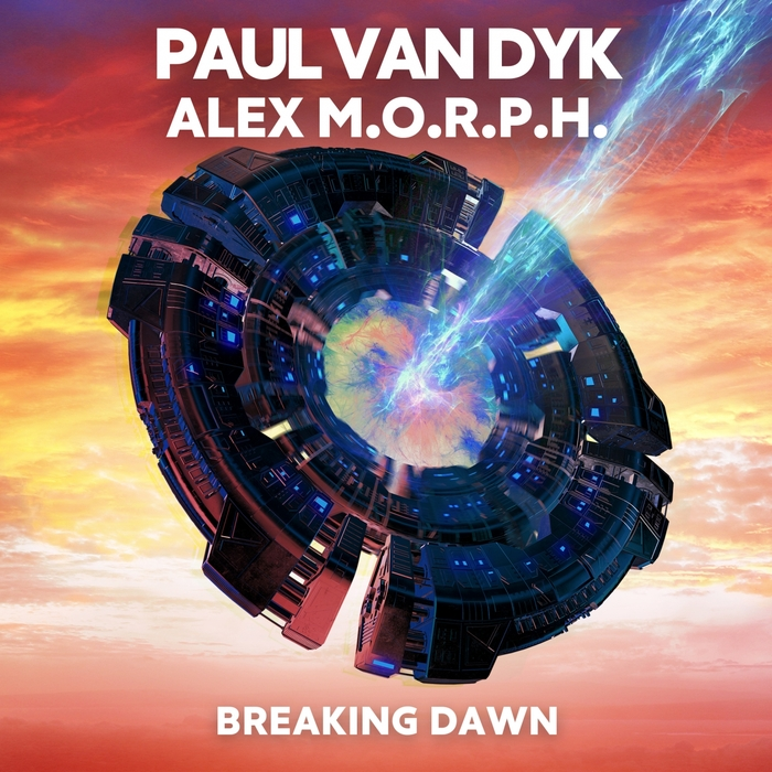 ALEX MORPH/PAUL VAN DYK - Breaking Dawn