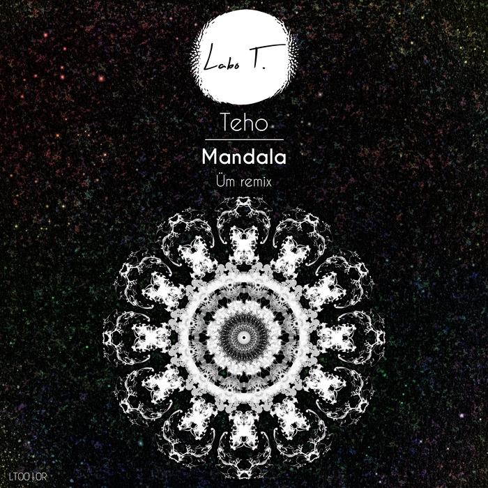 TEHO - Mandala (Um Remix)