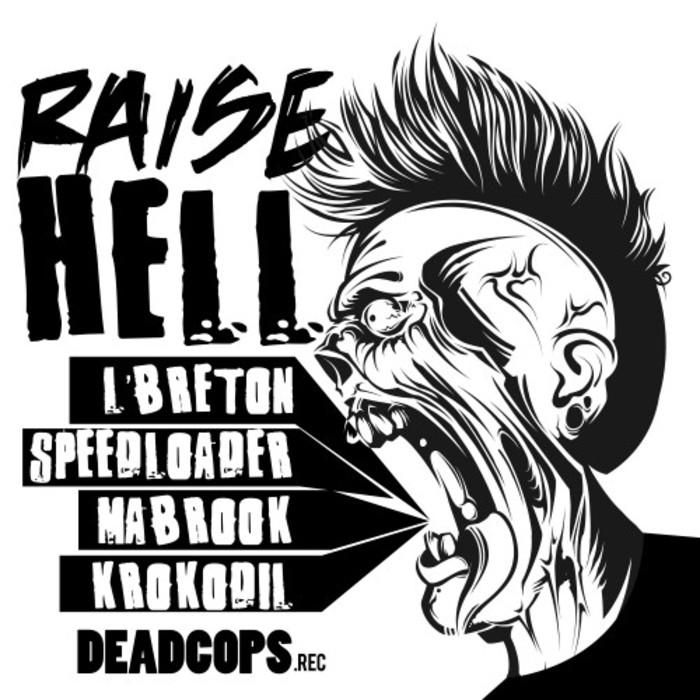 L'BRETON/SPEEDLOADER/MABROOK/KROKODIL - Raise Hell