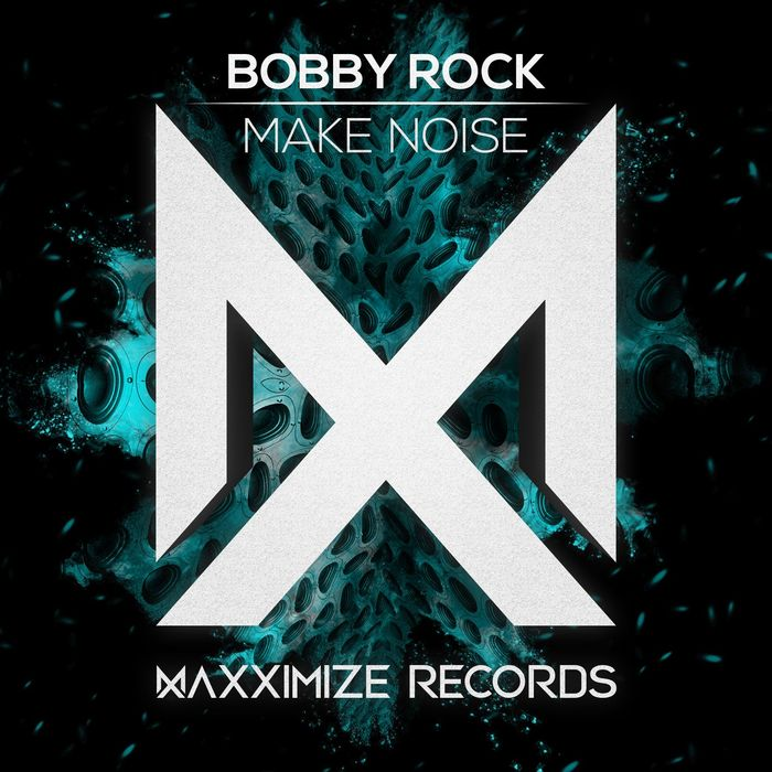 BOBBY ROCK - Make Noise